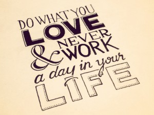 do-what-you-love-and-never-work-a-day-in-your-life