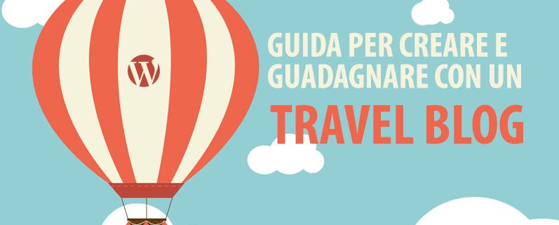 creare e guadagnare con un travel blog