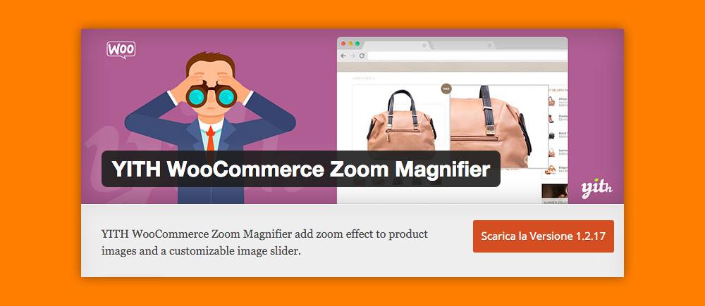 Come Ingrandire Immagini WordPress: Yith WooCommerce Zoom Magnifier