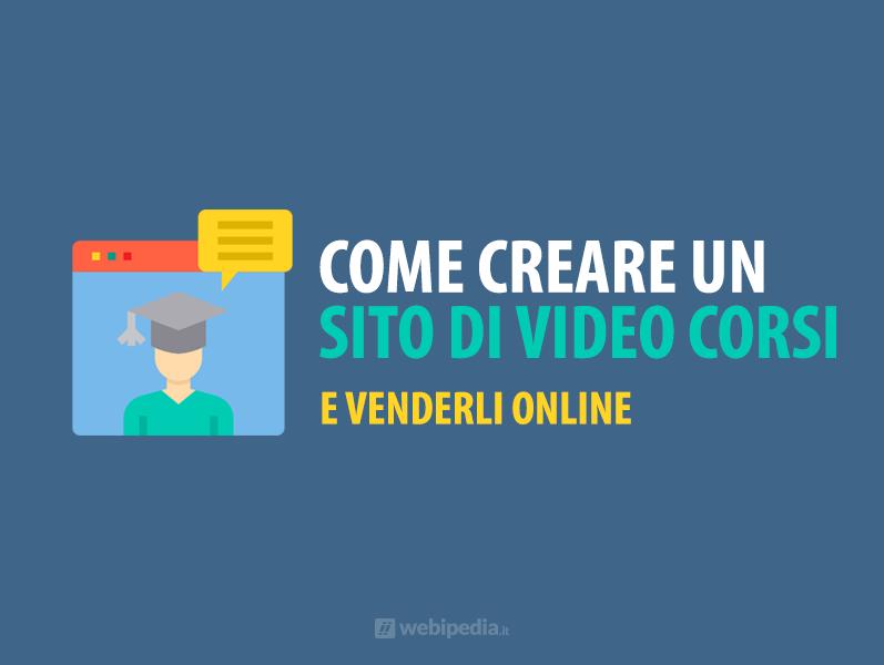 Come Creare Un Sito Di Video Corsi E Venderli Online Webipedia It