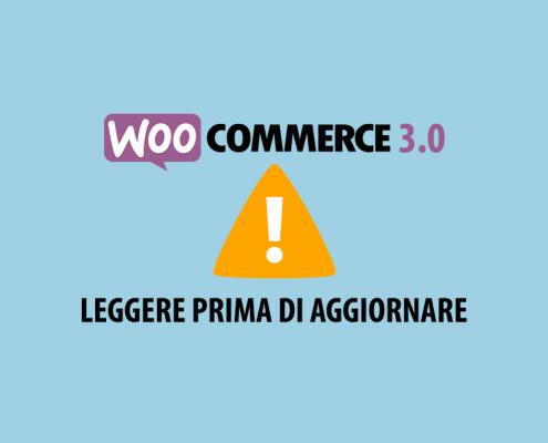 Aggiornamento WooCommerce 3.0 Problemi