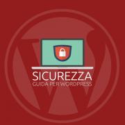 Sicurezza WordPress Guida