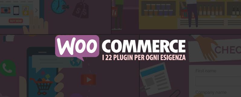 0290521e558b WooCommerce: 22 plugin per ogni esigenza — Webipedia.it
