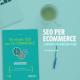 SEO per E-Commerce - 5 errori da non fare
